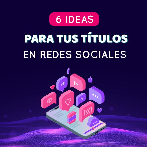 Ideas para tus títulos en redes sociales