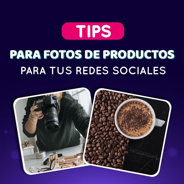 Tips para fotos de producto para tus redes sociales